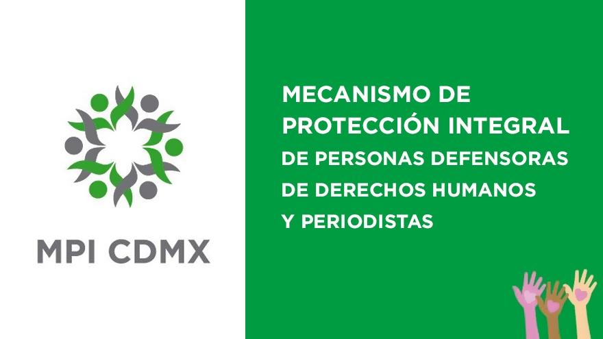 Mecanismo de Protección Integral de Personas Defensoras de Derechos Humanos y Periodistas CDMX