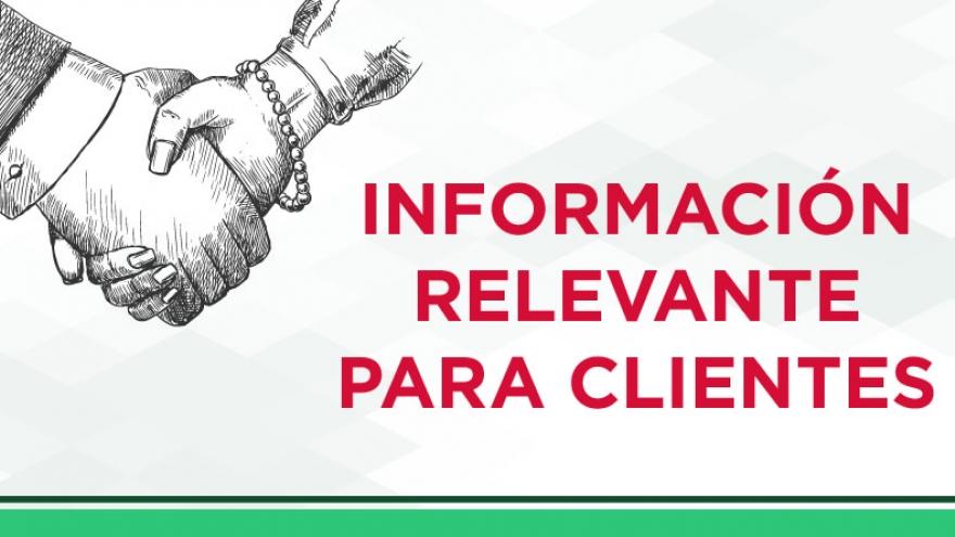 Información Relevante para Clientes